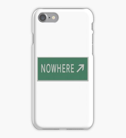Road sign Nowhere  iPhone Case/Skin