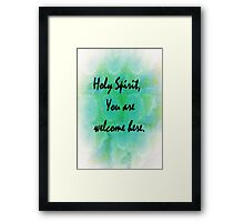 Holy Spirit You Are Welcome Here Framed Print