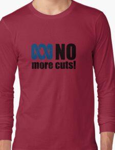 No more cuts! Long Sleeve T-Shirt