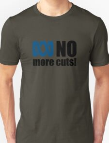 No more cuts! Unisex T-Shirt