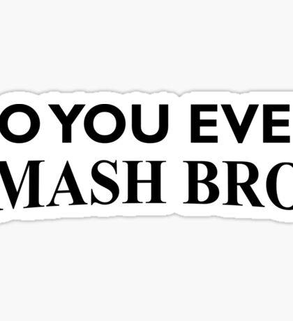 Do You Even Smash Bro? Sticker