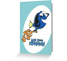 Just Keep Swimming! Greeting Card