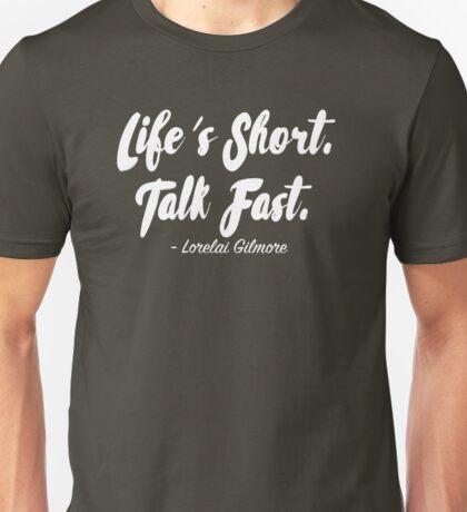 Life's short, talk fast Unisex T-Shirt