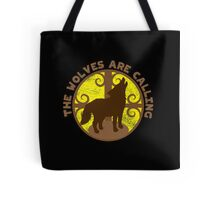 The wolves are CALLING Tote Bag
