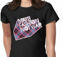MAKE FASHION NOT WAR Womens Fitted T-Shirt