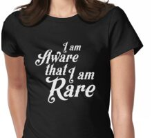 I am aware that I am rare Womens Fitted T-Shirt