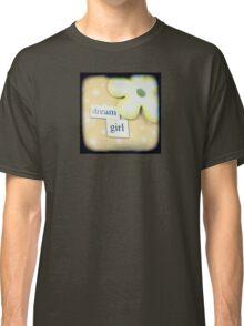 Dream girl Classic T-Shirt