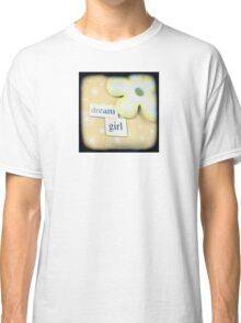 Dream girl Classic T-Shirt