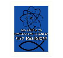 Funny atheist Art Print