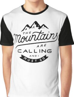 The Mountains Are Calling And i Must go Graphic T-Shirt