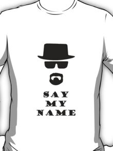 Say My Name T-Shirt