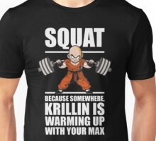 Squat - Krillin Is Warming Up With Your Max Unisex T-Shirt