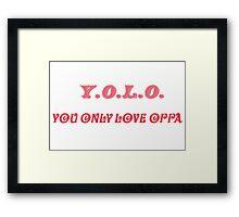 Yolo - You only love oppa Framed Print