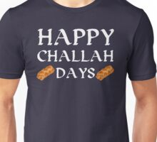 Happy Challah Days (Holidays) Hanukkah Bread Unisex T-Shirt