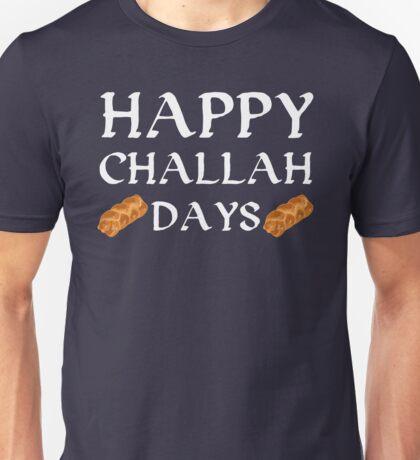 Happy Challah Days (Holidays) Hanukkah Bread Unisex T-Shirt