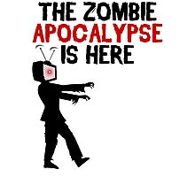 The Zombie Apocalypse Is Here - Funny Anti TV T Shirt Photographic Print