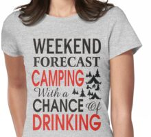 weekend forecast camping with a chance of drinking Womens Fitted T-Shirt