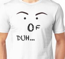 Of course...Of duh... Unisex T-Shirt