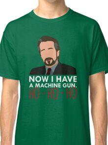 Now I Have A Machine Gun. Classic T-Shirt