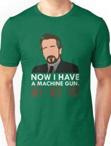 Now I Have A Machine Gun. Unisex T-Shirt