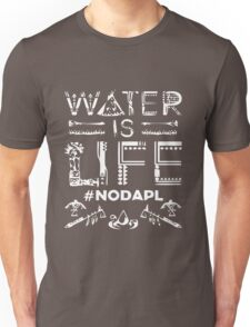 Water is Life - #NODAPL Unisex T-Shirt