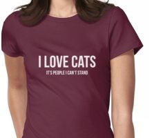 I Love Cats It's People I Can't Stand Womens Fitted T-Shirt