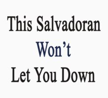 This Salvadoran Won't Let You Down  by supernova23