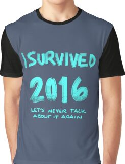 I survived 2016 Graphic T-Shirt
