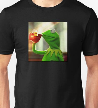 But that's none of my business Kermit Unisex T-Shirt
