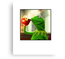 But that's none of my business Kermit Canvas Print