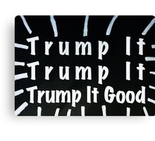 Trump It Good Rev Canvas Print