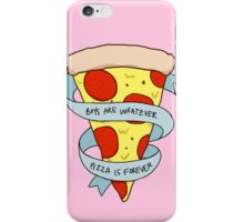 boys are whatever, pizza is forever iPhone Case/Skin