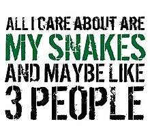 Funny 'All I care about are my snakes and like maybe 3 people' T-shirt Photographic Print