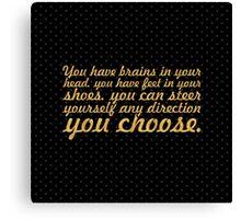 "You have brains... ""Dr. Seuss"" Inspirational Quote (Simple) Canvas Print"