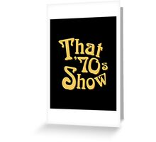 That 70s Show TV Logo Greeting Card