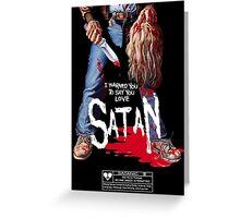 Say You Love Satan 80s Horror Podcast - Maniac Greeting Card