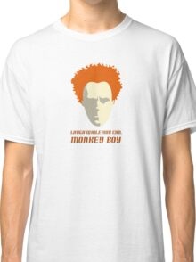 Laugh While You Can Classic T-Shirt