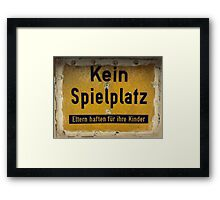 no playground -  parents are responsible for their children Framed Print