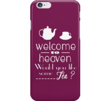 'welcome to heaven' quote iPhone Case/Skin