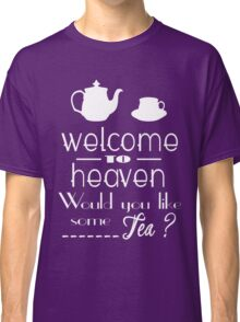 welcome to heaven Classic T-Shirt