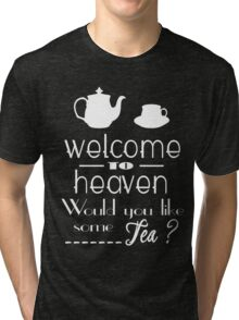 'welcome to heaven' quote Tri-blend T-Shirt