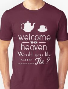 'welcome to heaven' quote T-Shirt