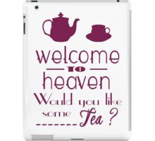 'welcome to heaven' quote2 iPad Case/Skin