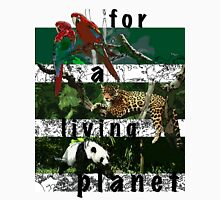 For A Living Planet Unisex T-Shirt