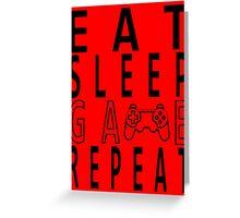 Eat Sleep Game Repeat. Greeting Card