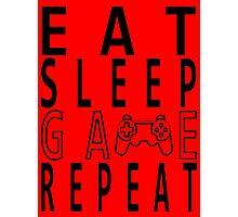 Eat Sleep Game Repeat. Photographic Print