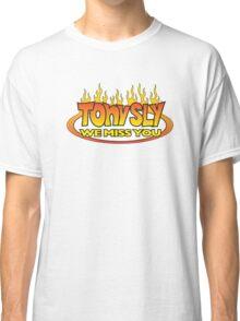 Tony We Miss You Classic T-Shirt