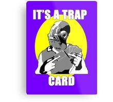 It's A Trap Card Metal Print