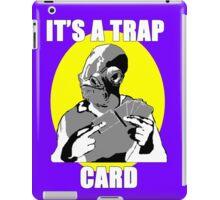 It's A Trap Card iPad Case/Skin