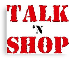 Talk'N'Shop Raw Tee Canvas Print